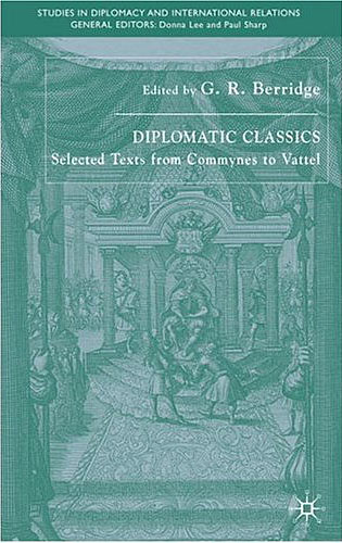 Diplomatic Classics: Selected texts from Commynes to Vattel book cover