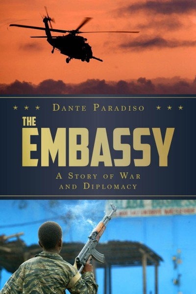 The Embassy: A story of war and diplomacy Dante Paradiso