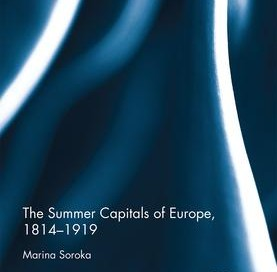 The Summer Capitals of Europe, 1814-1919
